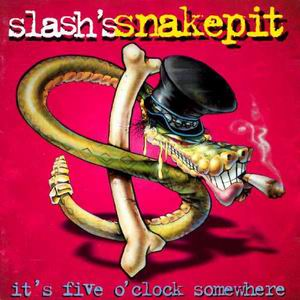 slash snakepit its o clock somewhere